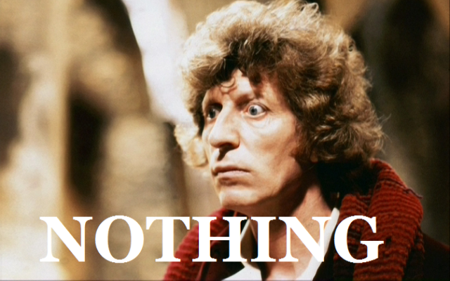doctor who tom baker nothing